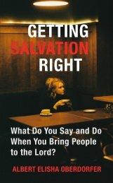 GETTING SALVATION RIGHT - ALBERT ELISHA OBERDORFER