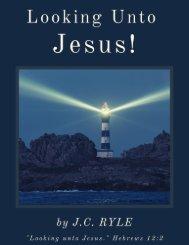Looking Unto Jesus by J.C. Ryle