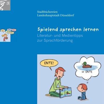 Spielend sprechen lernen - Literatur- und ... - Stadt Düsseldorf