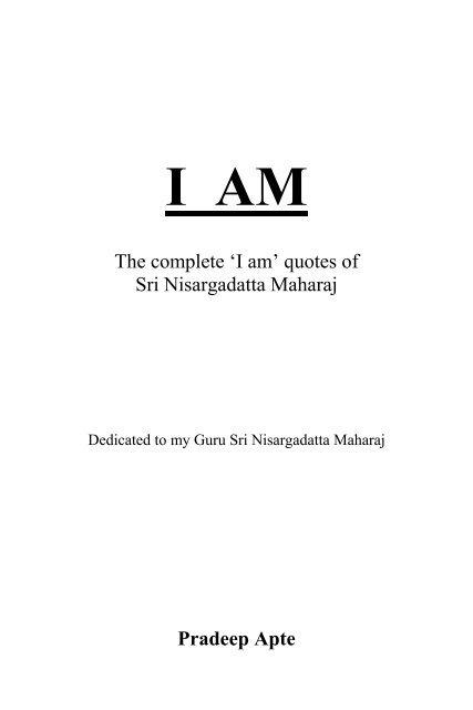 the complete i am quotes of sri nisargadatta maharaj pradeep apte