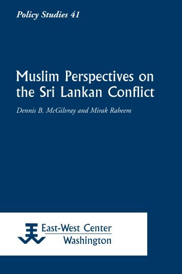 Muslim Perspectives on the Sri Lankan Conflict - East-West Center