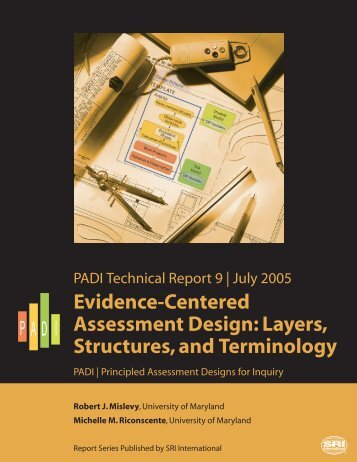 Evidence-Centered Assessment Design: Layers, Structures - PADI ...