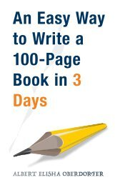 AN EASY WAY TO WRITE A 100-PAGE BOOK IN 3 DAYS - ALBERT ELISHA OBERDORFER - SAMPLE