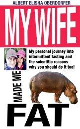 MY WIFE MADE ME FAT - ALBERT ELISHA OBERDORFER