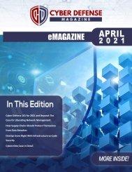 Cyber Defense eMagazine April 2021 Edition