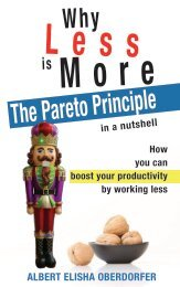 WHY LESS IS MORE: THE PARETO PRINCIPLE IN A NUTSHELL - ALBERT ELISHA OBERDORFER