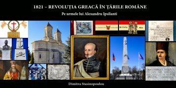 1821 – REVOLUȚIA GREACĂ ÎN ȚĂRILE ROMÂNE-Pe urmele lui Alexandru Ipsilanti