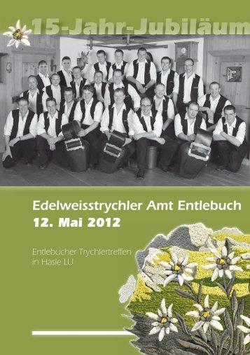 Grosser Alp- und Festumzug 12. Mai 2012 19.30 Uhr in Hasle ...