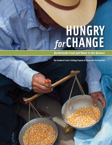 Hungry for Change: Borderlands Food & Water in - Southwest ...
