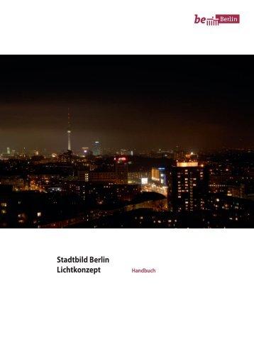 Stadtbild Berlin Lichtkonzept - Handbuch - Senatsverwaltung für ...