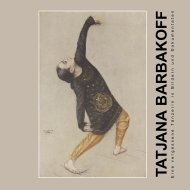 Tatjana Barbakoff - Kultur Bahnhof Eller