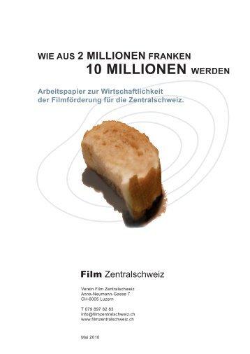 10 MILLIONEN WErdEN - Film Zentralschweiz