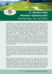 5. Seniors Day Member-Gästeturnier Donnerstag, 19. Juli 2012