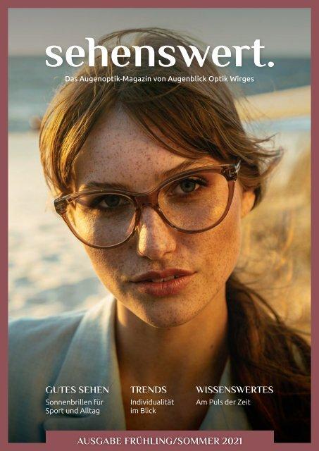 Sehenswert-Magazin Frühling/Sommer 2021 Augenblick Optik