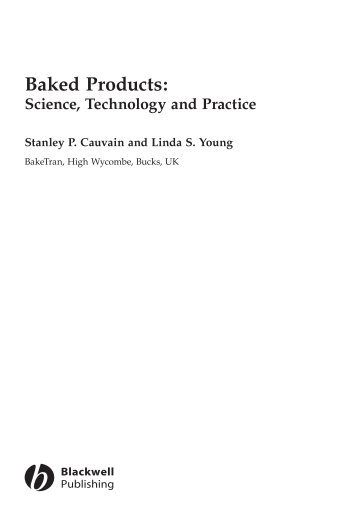 Baked products : science, technology and practice