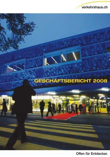 GESCHÄFTSBERICHT 2008 - Verkehrshaus der Schweiz