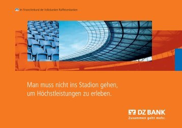 Man muss nicht ins Stadion gehen, um ... - bei der DZ BANK