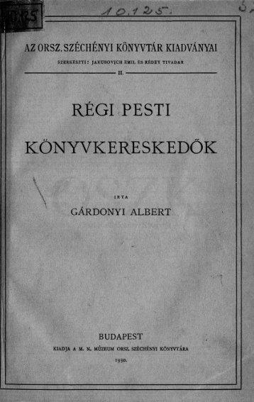 Gárdonyi Albert: Régi pesti könyvkereskedők. 1930 (Az Országos ...