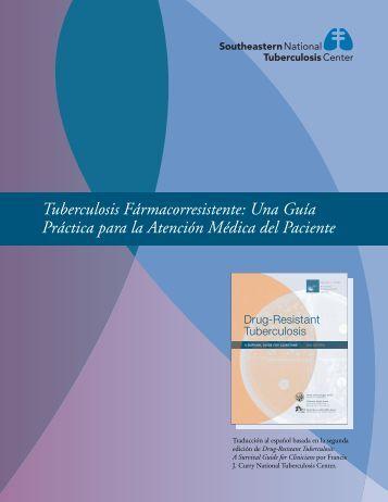 Tuberculosis Fármacorresistente: Una Guía Práctica para la ...