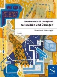 Leseprobe: Waibel/Käppeli: Betriebswirtschaft für Führungskräfte: Fallstudien und Übungen