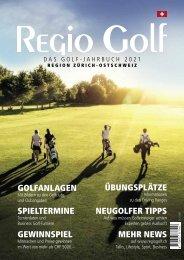 Regio Golf Jahrbuch 2021 - Golfen in der Region Zürich-Ostschweiz