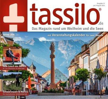 tassilo - das Magazin rund um Weilheim und die Seen - Ausgabe Juli/August 2021