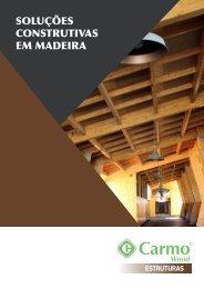 Estruturas em Madeira | Soluções Construtivas | Carmo Wood
