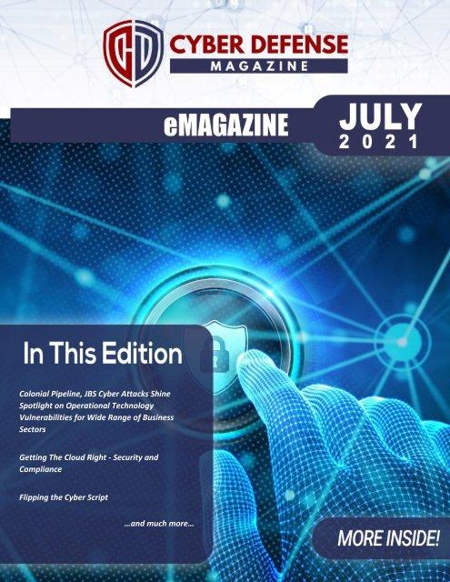 Cyber Defense eMagazine July 2021 Edition