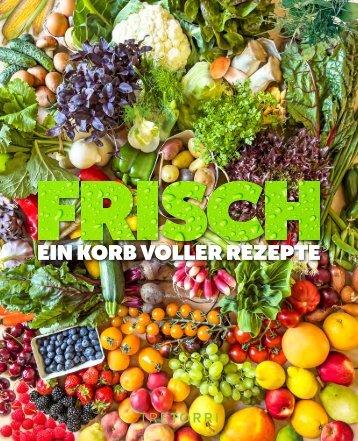 FRISCH - Ein Korb voller Rezepte