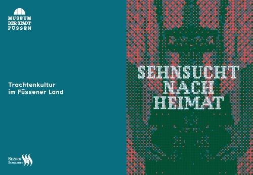 Sehnsucht nach Heimat - Trachtenkultur im Füssener Land