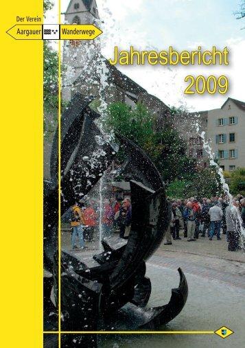 Viel Vergnügen mit dem Jahresbericht 2009 - Aargauer Wanderwege
