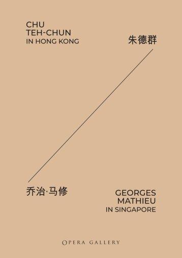 Chu Teh-Chun in Hong Kong / Georges Mathieu in Singapore