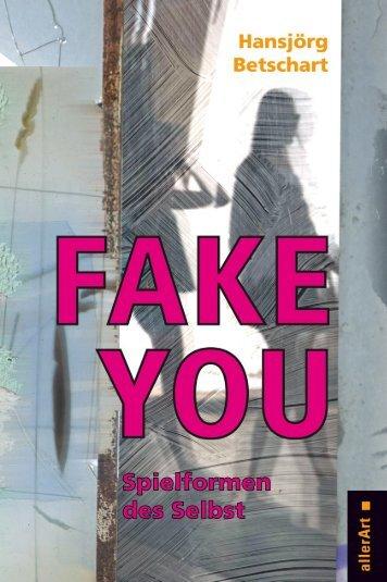 Leseprobe: Hansjörg Betschart: Fake You
