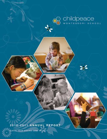 2010-2011 AnnuAl RepoRt - Childpeace Montessori School