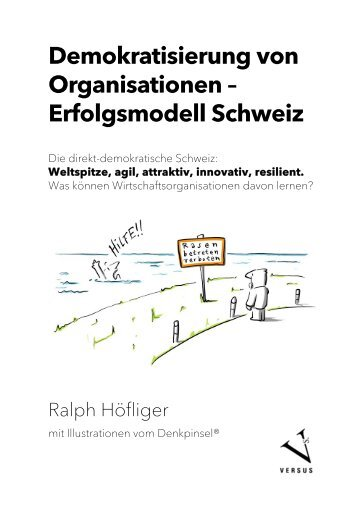 Leseprobe: Ralph Höfliger: Demokratisierung von Organisationen – Erfolgsmodell Schweiz
