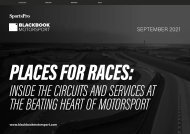 Places for races:inside the circuits and services atthe beating heart of motorsport