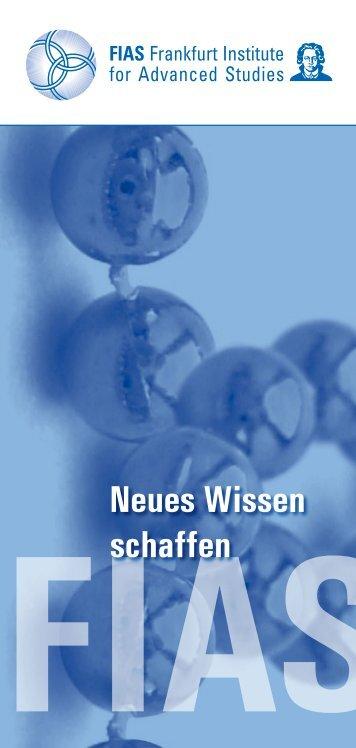 Neues Wissen schaffen - Frankfurt Institute for Advanced Studies ...
