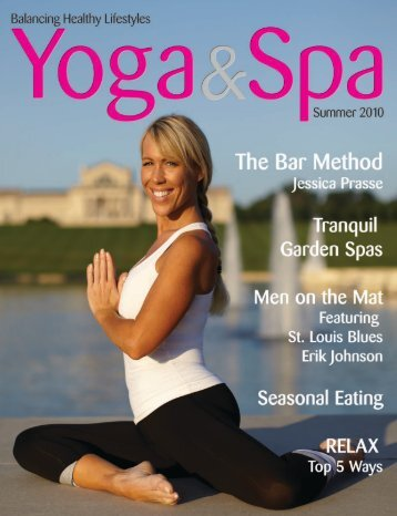 Download a PDF of our Summer 2010 Issue - Yoga & Spa Magazine