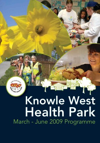Health park brochure Spring 2009 - Knowle West Media Centre
