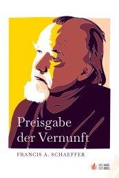 Francis A. Schaeffer: Preisgabe der Vernunft