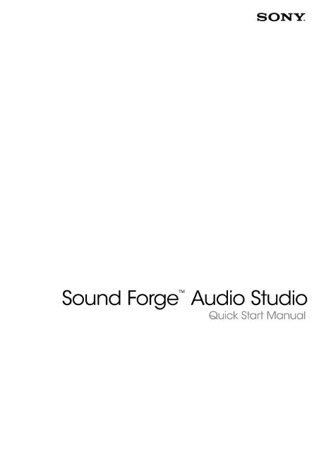 Sound Forge Audio Studio Quick Start Guide - Sony Creative Software