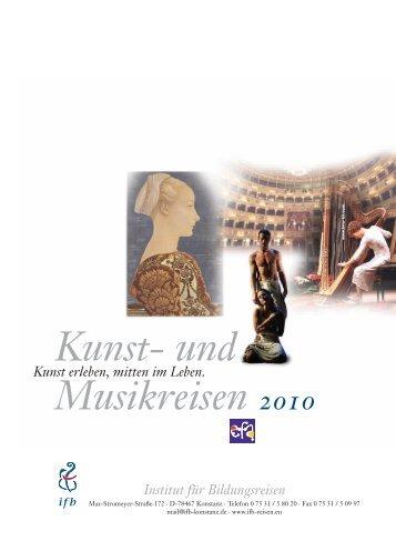 Kunst- und Musikreisen 2010