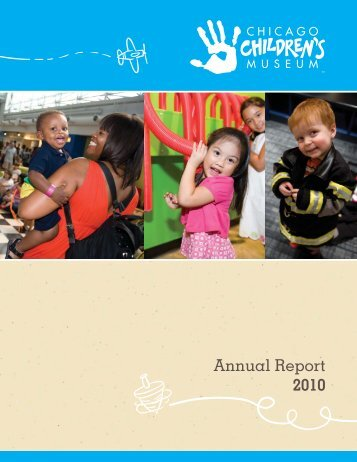 Annual Report 2010 - Chicago Children's Museum
