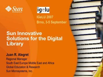 Sun Innovative Solutions for the Digital Library - IGeLU