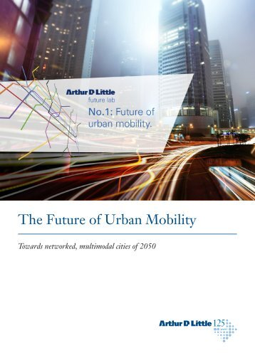 The Future of Urban Mobility - Arthur D. Little