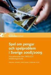 Spel om pengar och spelproblem i Sverige 2008 ... - Folkhälsoinstitutet
