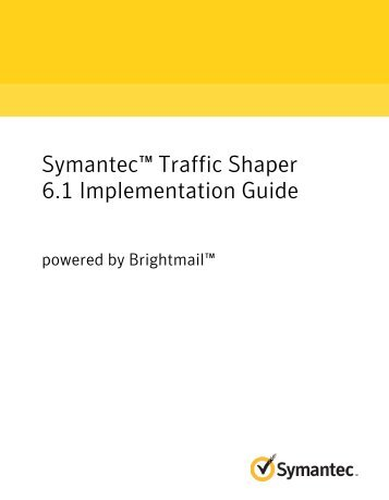 Symantec™ Traffic Shaper 6.1 Implementation Guide: powered by ...