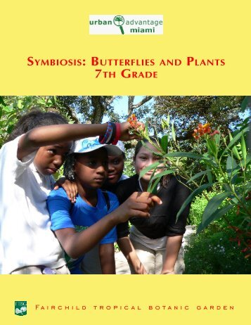 SYMBIOSIS: BUttERFLIES AND PLANtS 7tH GRADE - Zoo Miami
