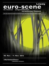 06. Nov. – 11. Nov. 2012 »Herbstzeitlose« - Euro Scene.
