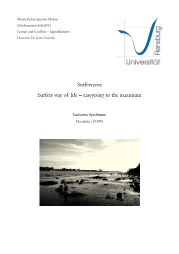 Surferszene Surfers way of life – easygoing to the maximum